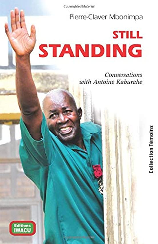 除外するスクワイア納得させるStill standing - Pierre-Claver Mbonimpa: Conversations with Antoine Kaburahe