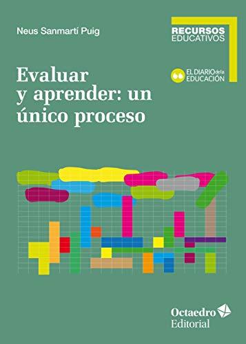 evaluar y Aprender: Un Único Proceso (Recursos educativos)