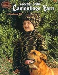Crochet with Camouflage Yarn American School of Needlework by Stephanie Hill