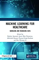 Machine Learning for Healthcare: Handling and Managing Data