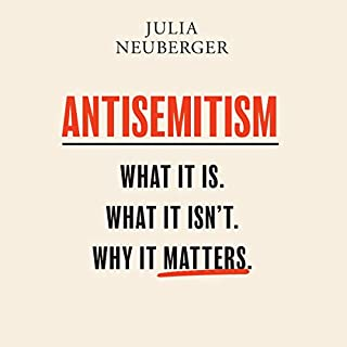 Antisemitism     What It Is. What It Isn't. Why It Matters              By:                                                                                                                                 Julia Neuberger                               Narrated by:                                                                                                                                 Julia Neuberger                      Length: 4 hrs and 54 mins     Not rated yet     Overall 0.0