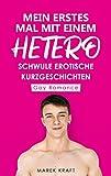 Mein erstes Mal mit einem Hetero: Schwule erotische Kurzgeschichten - Gay Romance