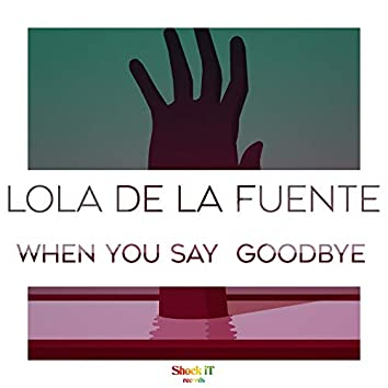 When You Say Goodbye