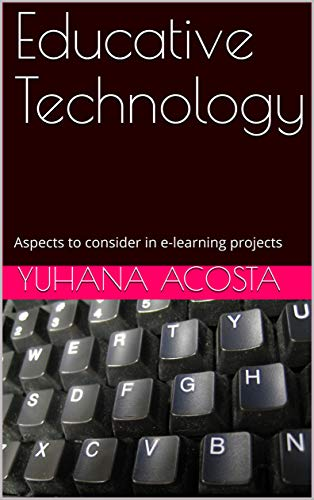 Educative Technology: Aspects to consider in e-learning projects (English Edition)