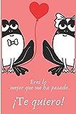 Eres Lo Mejor Que Me Ha Pasado ¡Te quiero!: Regalo de San Valentín para Hombre o Mujer | Tamaño A5 | Portada Original Y Romántica | Con 110 Páginas para Escribir lo Que Quiera