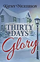 Thirty Days to Glory (The Glory Circle Sisters)