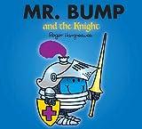 Mr. Bump and the Knight (Mr. Men & Little Miss Magic)