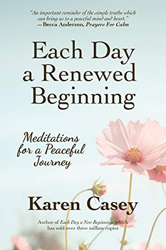 Each Day a Renewed Beginning: Meditations for a Peaceful Journey
