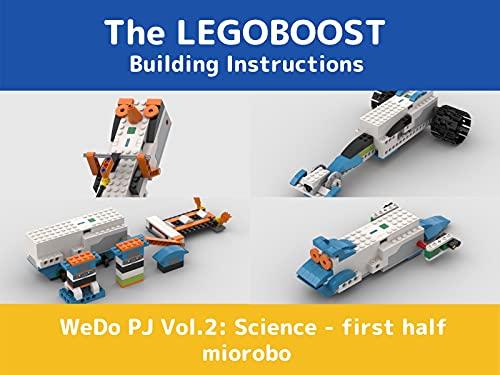 The LEGOBOOST Building Instructions Vol.2 Science from WeDo2.0 - first half (The LEGO BOOST 17101 Building instructions from WeDo2.0)