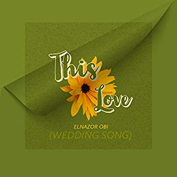 This Love (Wedding Song)