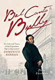 Bel Canto Bully: The Life and Times of the Legendary Opera I
