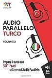 Audio Parallelo Turco - Impara il turco con 501 Frasi utilizzando l'Audio Parallelo - Volume 2
