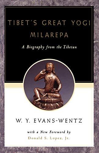 Tibet\'s Great Yogi Milarepa: A Biography from the Tibetan: A Biography from the Tibetan Being the Jetsün-Kabbum or Biographical History of ... L=ama Kazi Dawa-Samdup\'s English Rendering