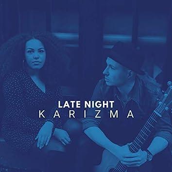 Late Night Karizma