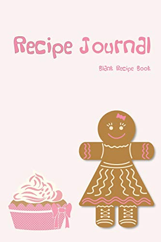 Recipe Journal: Blank Cookcook,Journal Notebook,Recipe Keeper,Organizer To Write In,Storage for Your