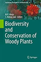Biodiversity and Conservation of Woody Plants (Sustainable Development and Biodiversity (17))