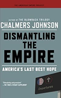 Aep: Dismantling The Empire (American Empire Project) by Chalmers Johnson (2011-03-29)