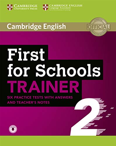 First for Schools Trainer 2 6 Practice Tests with Answers and Teacher's Notes with Audio [Lingua inglese]