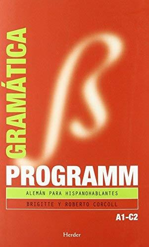 Programm, alemán para hispanohablantes, A1-C2. Gramática by Roberto Corcoll Calsat;Brigitte Corcoll(2006-09-01)