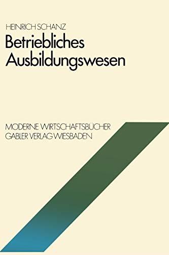 Betriebliches Ausbildungswesen (Moderne Wirtschaftsbucher: 2, Betriebswirtschaftliche Funktionen und Institutionen ; 03) (German Edition) (Moderne Wirtschaftsbücher, 3, Band 3)