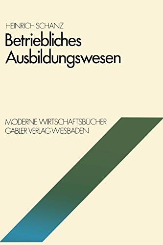 Betriebliches Ausbildungswesen (Moderne Wirtschaftsbucher: 2, Betriebswirtschaftliche Funktionen und Institutionen ; 03) (German Edition) (Moderne Wirtschaftsbücher (3), Band 3)