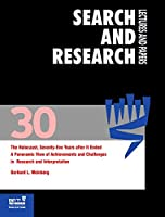 The Holocaust, Seventy-five Years after It Ended: A Panoramic View of Achievements and Challenges in Research and Interpretation