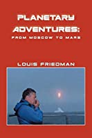 Planetary Adventures: From Moscow to Mars