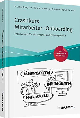 Crashkurs Mitarbeiter-Onboarding: Praxiswissen für HR, Coaches und Führungskräfte
