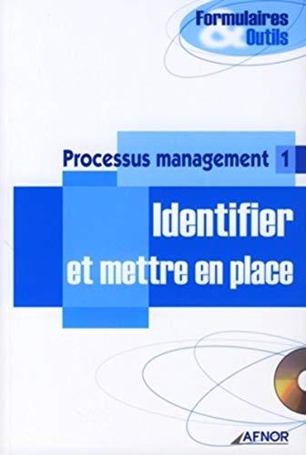 Processus de management 1 - Identifier et mettre en place: Avec CD-Rom