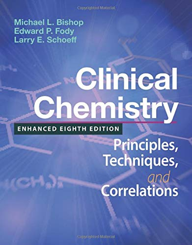 Compare Textbook Prices for Clinical Chemistry: Principles, Techniques, and Correlations, Enhanced Edition: Principles, Techniques, and Correlations, Enhanced Edition 8 Edition ISBN 9781284510140 by Bishop, Michael