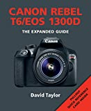 Canon Rebel T6/EOS 1300D (Expanded Guides) canon rebel cameras May, 2021