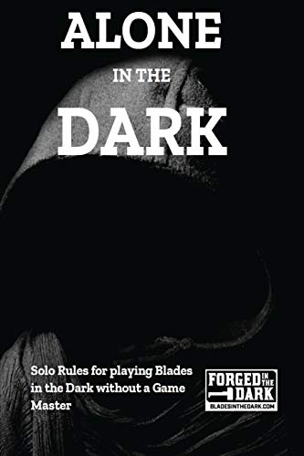 Alone in the Dark: Solo Rules for Blades in the Dark