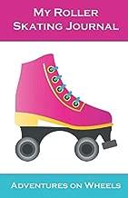 My Roller Skating Journal: Adventures on wheels