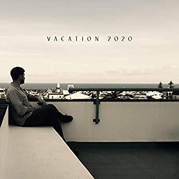 Vacation 2020 - Total Chill, Happiness, Rest and Relax, Summer, Infinite Love
