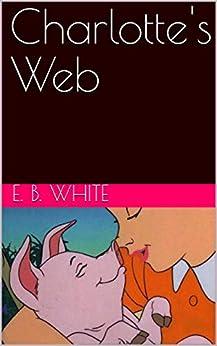 Charlotte's Web by [E. B. White, Garth Williams]