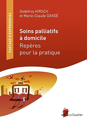 Soins palliatifs à domicile : Repères pour la pratique
