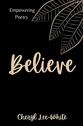 Believe: A Book of Empowering Poetry