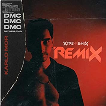 DMC (Driving Me Crazy) [Xtrememix Remix]