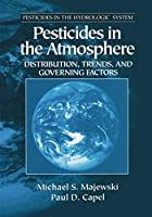 Pesticides in the Atmosphere: Distribution, Trends, and Governing Factors
