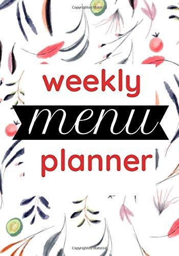 WEEKLY MENU PLANNER: carnet pour mieux organiser les repas et courses de la semaine