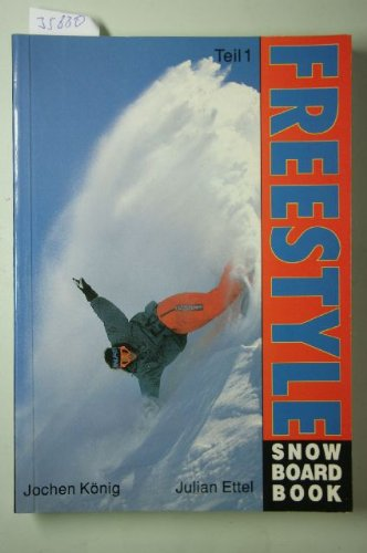 König, Jochen : König, Jochen: Freestyle snowboard book. - Münster : Monster-Verl.