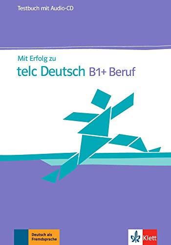 Mit Erfolg zu telc Deutsch B1 + Beruf: Testbuch + Audio-CD