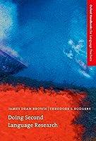 Doing Second Language Research (Oxford Handbooks for Language Teachers Series)