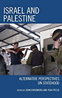 Israel and Palestine: Alternative Perspectives on Statehood