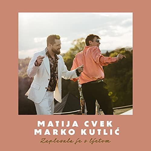 Marko Kutlić & Matija Cvek