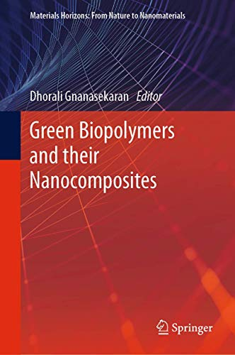 Green Biopolymers and their Nanocomposites (Materials Horizons: From Nature to Nanomaterials)