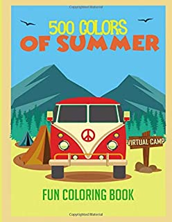 500 colors of summer virtual camp fun coloring book: Lovely idea to run summer camp activities for kids indoors at Home. B...