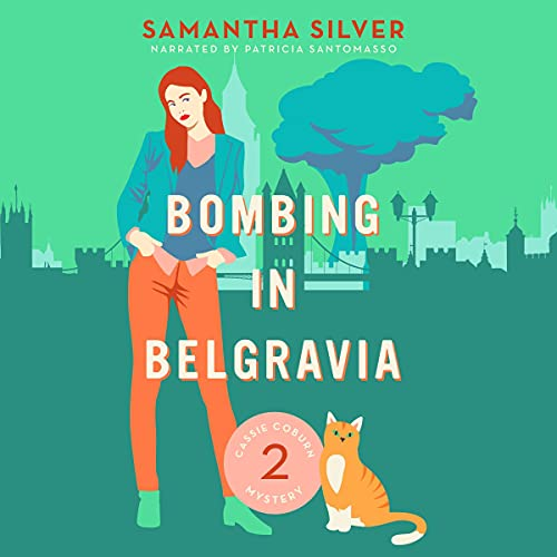 Bombing in Belgravia Audiobook By Samantha Silver cover art