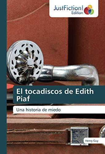 El tocadiscos de Edith Piaf: Una historia de miedo