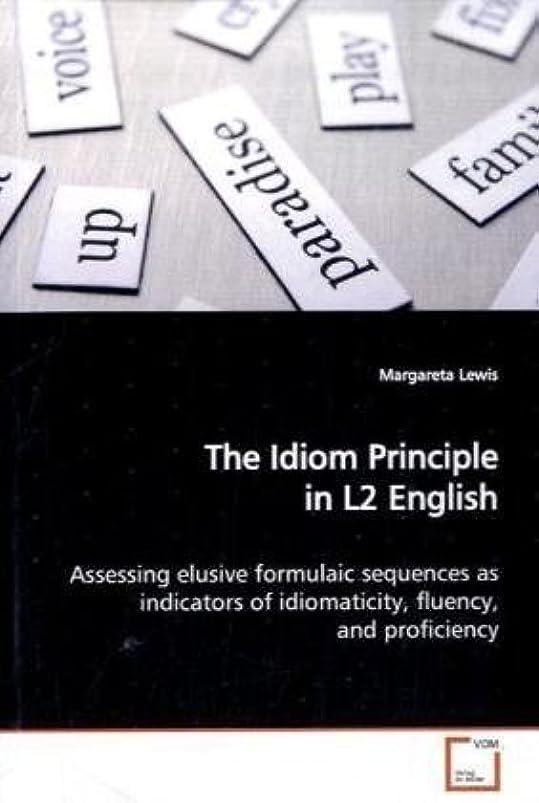 スライス翻訳者狂信者The Idiom Principle in L2 English: Assessing elusive formulaic sequences as indicatorsof idiomaticity, fluency, and proficiency